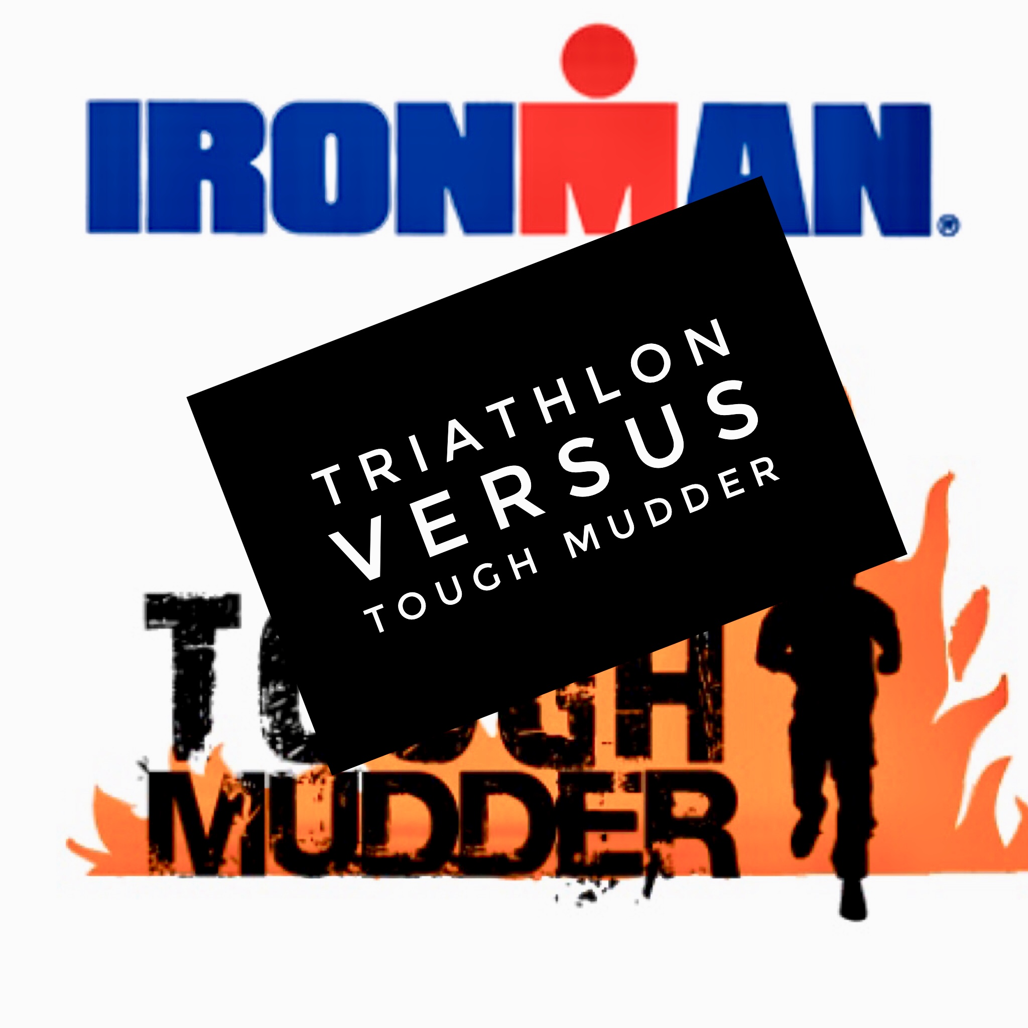 Triathlon versus tough mudder